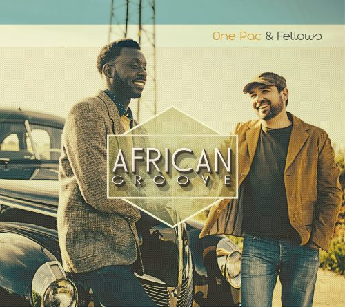 AFRICAN GROOVE One Pac & Fellows